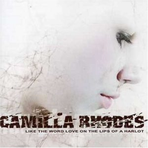 Camilla Rhodes - Like the Word Love on the Lips of a Harlot cover art