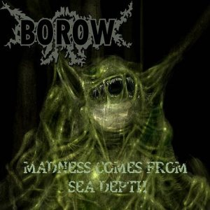 Borow - Madness Comes from Sea Depth cover art