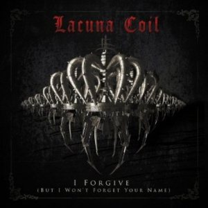 Lacuna Coil - I Forgive (But I Won't Forget Your Name) cover art