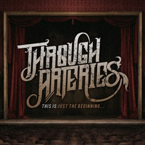 Through Arteries - This Is Just the Beginning... cover art