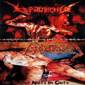 Amputated / Leptotrichia - Enjoy the Slaughter / Up to Our Nuts in Guts cover art