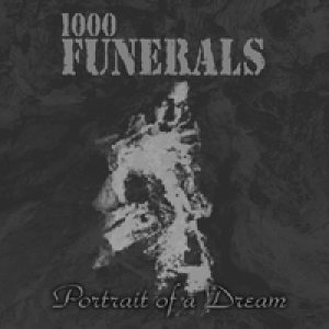 1000 Funerals - Portrait of a Dream cover art