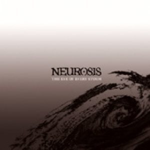 Neurosis - The Eye of Every Storm cover art