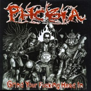 Phobia - Grind Your Fucking Head In cover art