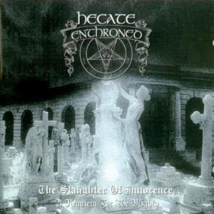 Hecate Enthroned - The Slaughter of Innocence, a Requiem for the Mighty cover art