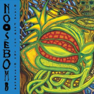 Noosebomb - Brain Food for the Braindead cover art