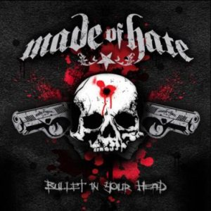 Made of Hate - Bullet in Your Head cover art