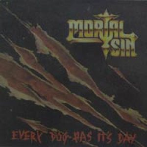 Mortal Sin - Every Dog Has Its Day cover art