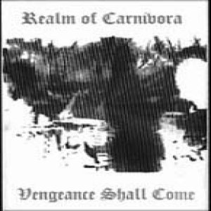 Realm of Carnivora - Vengeance Shall Come cover art