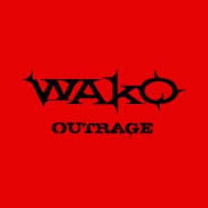 W.A.K.O. - Outrage cover art