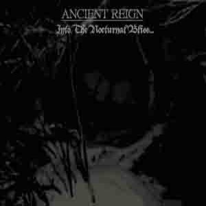Ancient Reign - Into the Nocturnal Bliss... cover art