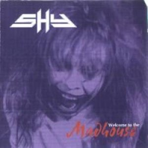Shy - Welcome to the Madhouse cover art