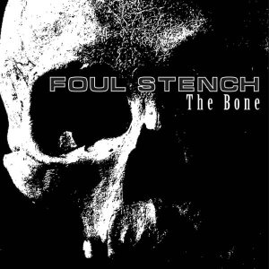 Foul Stench - The Bone cover art