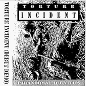Torture Incident - Paranormal Activities cover art