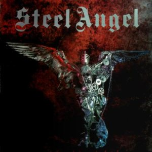 Steel Angel - And the Angels Were Made of Steel cover art