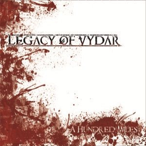 Legacy of Vydar - A Hundred Miles cover art