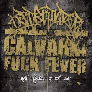 Calvaria Fuck Fever - Most Fucked Up Split Ever cover art