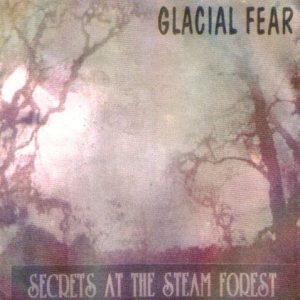 Glacial Fear - Secrets at the Steam Forest cover art