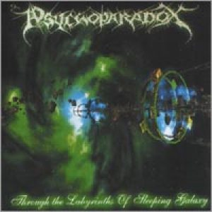 Psychoparadox - Through the Labyrinths of Sleeping Galaxy cover art