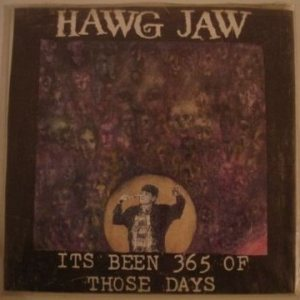 Hawg Jaw - It's Been 365 of Those Days cover art