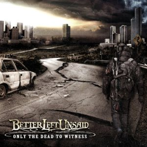 Better Left Unsaid - Only the Dead to Witness cover art