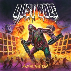 Dust Bolt - Awake the Riot cover art