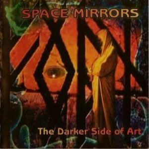 Space Mirrors - The Darker Side of Art cover art