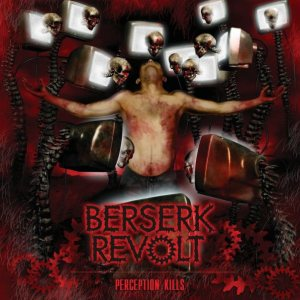 Berserk Revolt - Perception Kills cover art