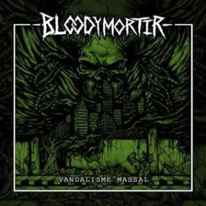 Bloody Mortir - Vandalisme Massal cover art