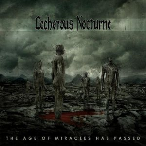 Lecherous Nocturne - The Age of Miracles Has Passed cover art