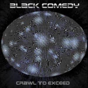 Black Comedy - Crawl to Exceed cover art