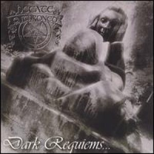 Hecate Enthroned - Dark Requiems... cover art
