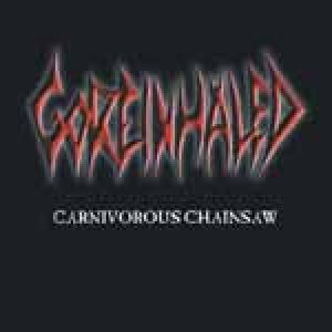 Goreinhaled - Carnivorous Chainsaw cover art