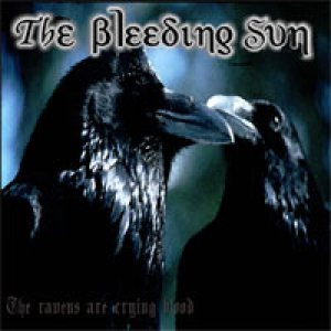 The Bleeding Sun - The Ravens Are Crying Blood Again cover art