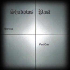 Shadows Past - Idleness pt.1 cover art