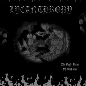 Lycanthropy - Десница Тьмы (The Right Hand of Darkness) cover art