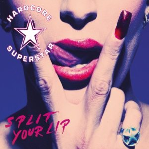 Hardcore Superstar - Split Your Lip cover art