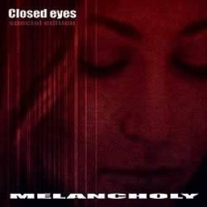Melancholy - Closed Eyes cover art