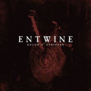 Entwine - Rough n' Stripped cover art