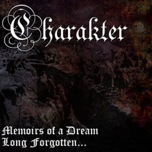 Charakter - Memoirs of a Dream Long Forgotten cover art