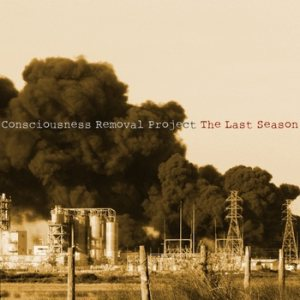 Consciousness Removal Project - The Last Season cover art