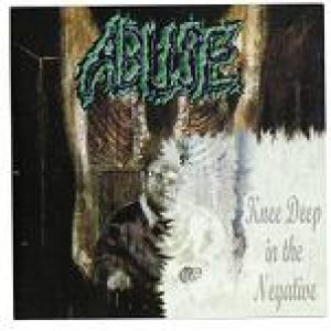 Abuse - Knee Deep in the Negative cover art