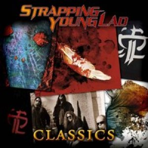 Strapping Young Lad - Classics cover art