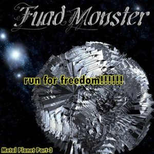 Fuad Monster - Metal Planet Part 3: Run for Freedom! cover art