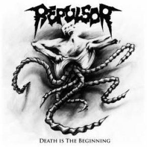 Repulsor - Death is the Beginning cover art