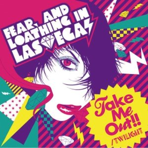 Fear, and Loathing in Las Vegas - Take Me Out!! / twilight cover art