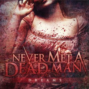 Never Met a Dead Man - Dreams cover art