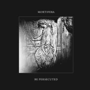 Mortifera - Mortifera / Be Persecuted cover art