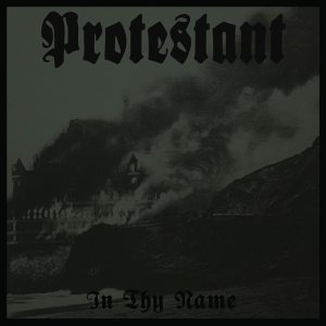 Protestant - In Thy Name cover art