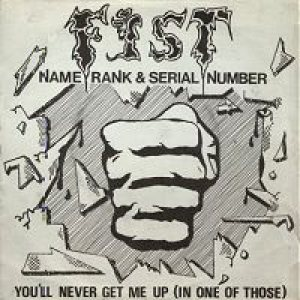 Fist - Name, Rank & Serial Number cover art